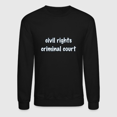 civil rights - Crewneck Sweatshirt