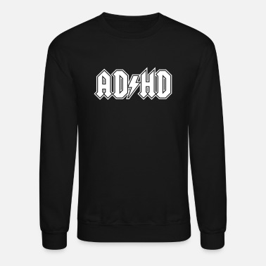Month ADHD ACDC Logo. Funny ADD Awareness  - Crewneck Sweatshirt
