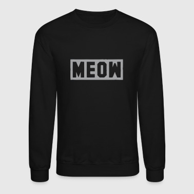 Meow Cat Fashion Pop Culture - Crewneck Sweatshirt