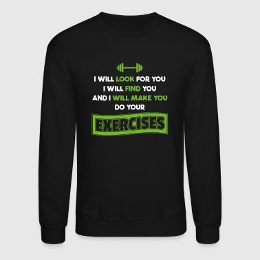 Physical Therapist Physical Therapy Exercises Gift - Crewneck Sweatshirt