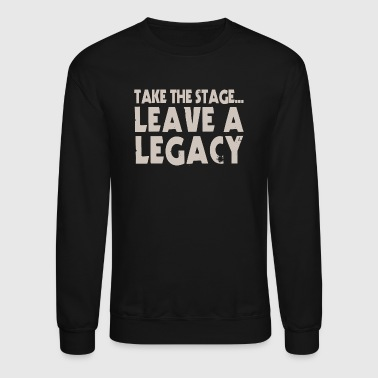 Take The Stage - Crewneck Sweatshirt