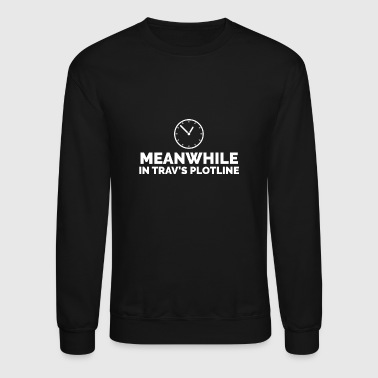 Trav's Plotline - Crewneck Sweatshirt