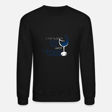 Indianapolis Indianapolis football - I just want to drink win - Crewneck Sweatshirt