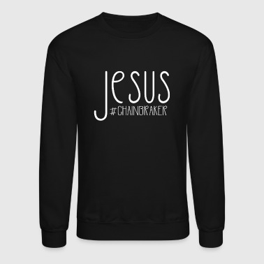 Jesus chainbreaker - Christian statement design - Crewneck Sweatshirt
