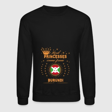 love princesses come from BURUNDI - Crewneck Sweatshirt