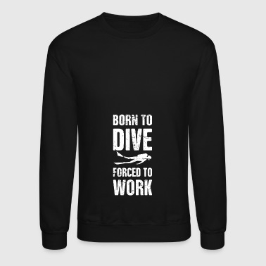 Born to Dive | Scuba Diving - Crewneck Sweatshirt