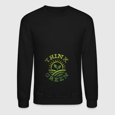 Think Green gift climate protection love earth - Crewneck Sweatshirt