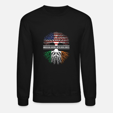 Irish Roots Irish American Grown With Irish Roots - Crewneck Sweatshirt