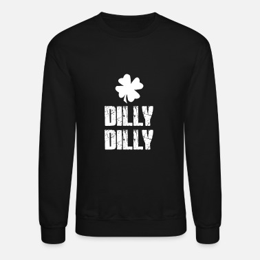 Dilly Dilly Dilly Dilly - Crewneck Sweatshirt