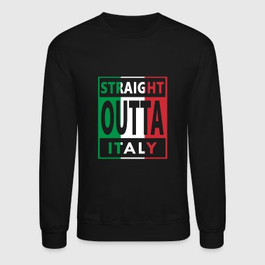 Straight Outta Italy Flag Italian Pride Cool Gift - Crewneck Sweatshirt