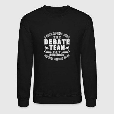 Debate Team Funny Debater Debating School Shirt - Crewneck Sweatshirt