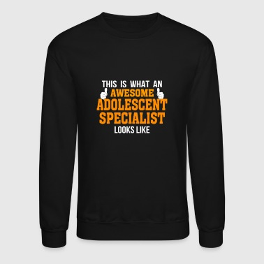 This is what an awesome ADOLESCENT SPECIALIST loo - Crewneck Sweatshirt