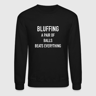 Card Game BLUFFING POKER CARD GAME - Crewneck Sweatshirt