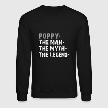 Poppy The Man The Myth The Legend Father's Day Tee - Crewneck Sweatshirt