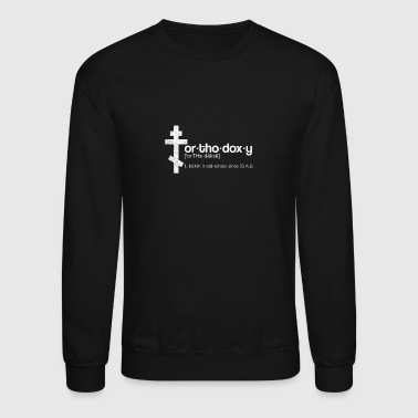 Orthodox Orthodox Orthodoxy Definition Gift - Crewneck Sweatshirt