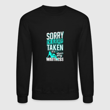 Taken By Her Taken by a sexy waitress gift - Crewneck Sweatshirt