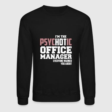Psychotic Office Manager - Crewneck Sweatshirt