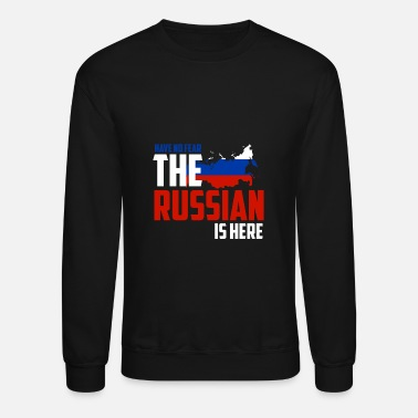 Russian Have no fear the Russian is here - Crewneck Sweatshirt