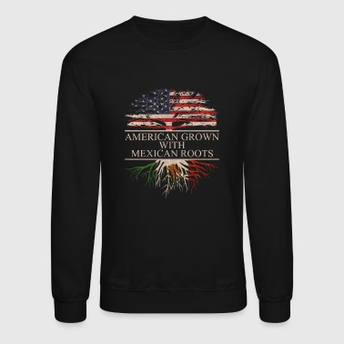 American grown with mexican roots - Crewneck Sweatshirt
