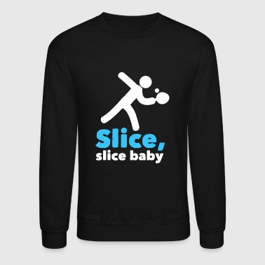 Table tennis - Slice, slice baby! - Crewneck Sweatshirt