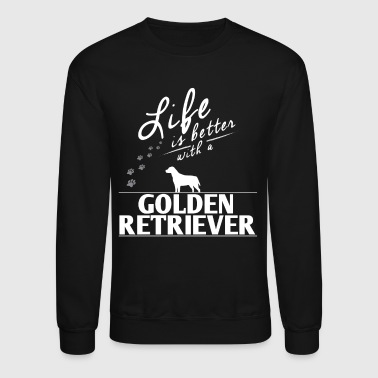 Funny Golden Retriever Gift Life Is Better With A Golden Retriver Paws - Crewneck Sweatshirt