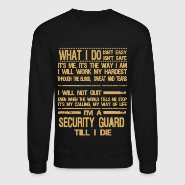 Security Guards Shirt - Crewneck Sweatshirt