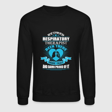 Therapist - Retired Respiratory Therapist T Shir - Crewneck Sweatshirt