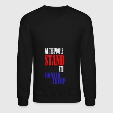 stand with donald trump - Crewneck Sweatshirt