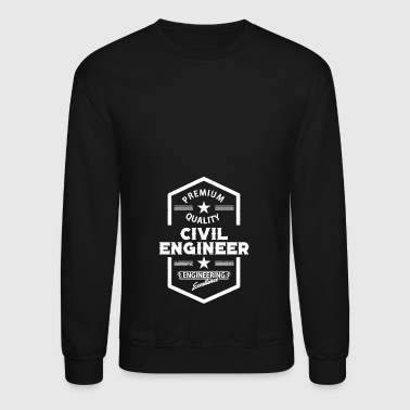 Civil Engineering Civil Engineer Funny Shirt - Crewneck Sweatshirt