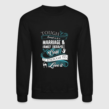 Marriage - Marriage - tough enough to be marriag - Crewneck Sweatshirt