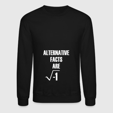 Alternative Facts Are Imaginary by Basement Master - Crewneck Sweatshirt