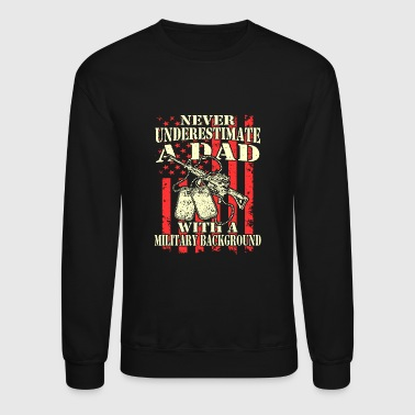 Military - A dad with a military background - Crewneck Sweatshirt