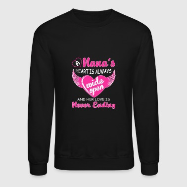 Nana - Nana - nana's heart is always wide open - Crewneck Sweatshirt