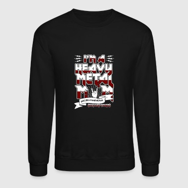 Heavy Metal Heavy metal - I'm a heavy metal mom - Crewneck Sweatshirt