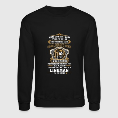 Lineman - I will work through all the blood & te - Crewneck Sweatshirt