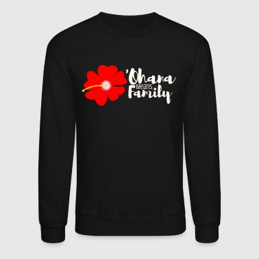 Ohana Means Family - Crewneck Sweatshirt