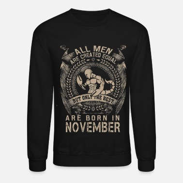 Men the best are born in November shirt - Crewneck Sweatshirt