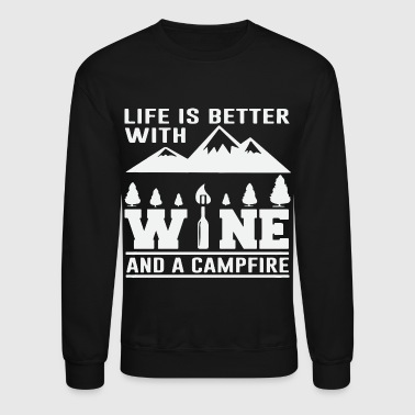 Life is better with wine and campfire - Crewneck Sweatshirt