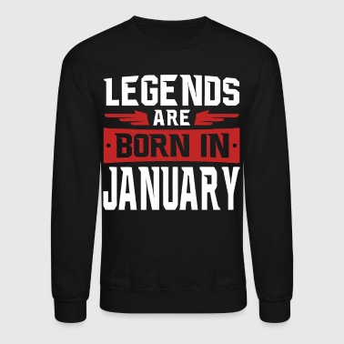 Legend Legends are born in January - Crewneck Sweatshirt