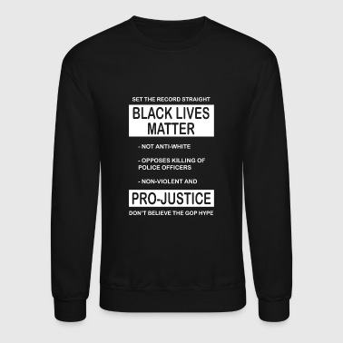 Black Lives Matter - Black Lives Matter Movement - Crewneck Sweatshirt