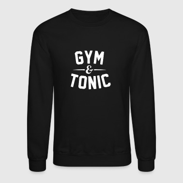 Gym and Tonic - Crewneck Sweatshirt