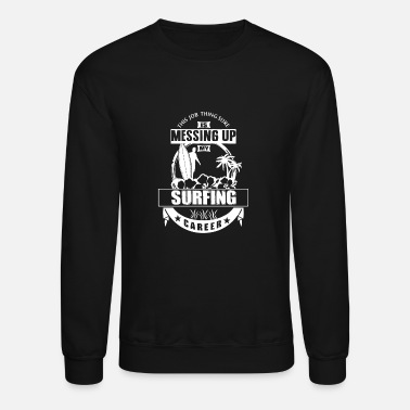 Career Surfing Career - Crewneck Sweatshirt