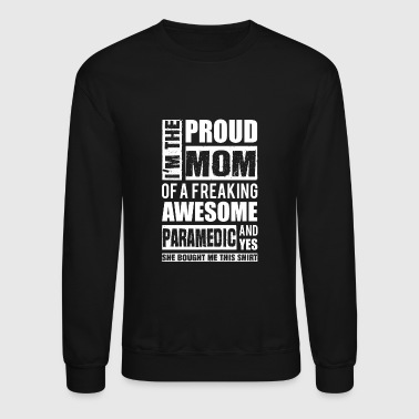 Paramedic - Proud mom of an awesome paramedic - Crewneck Sweatshirt