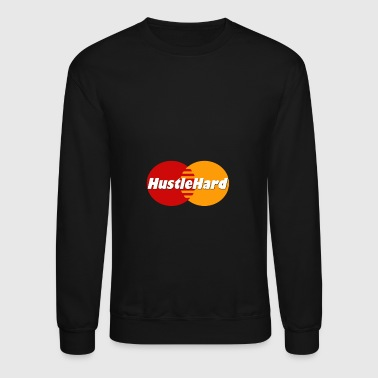 HUSTLE HARD - Crewneck Sweatshirt