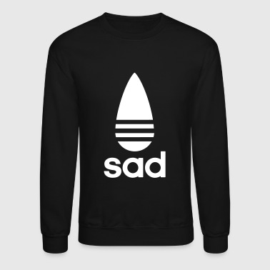 sad - Crewneck Sweatshirt