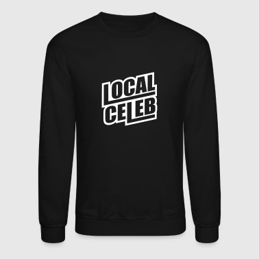 Celeb Local Celeb - Crewneck Sweatshirt