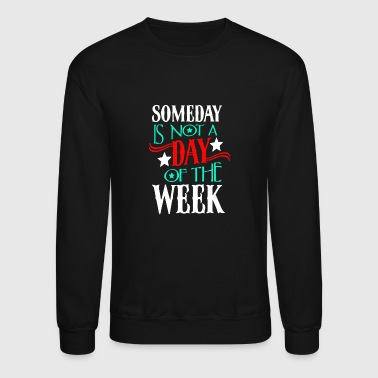 Awesome day is not a day of the week - Crewneck Sweatshirt