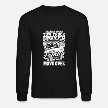 Tow Behind Every Tow Truck Driver T-shirt - Crewneck Sweatshirt