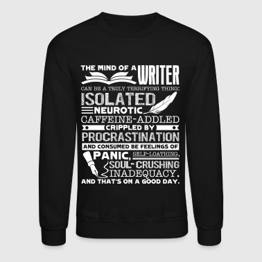 Writer THE MIND OF A WRITER SHIRT - Crewneck Sweatshirt