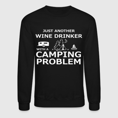 Just another wine drinker witha camping problem - Crewneck Sweatshirt
